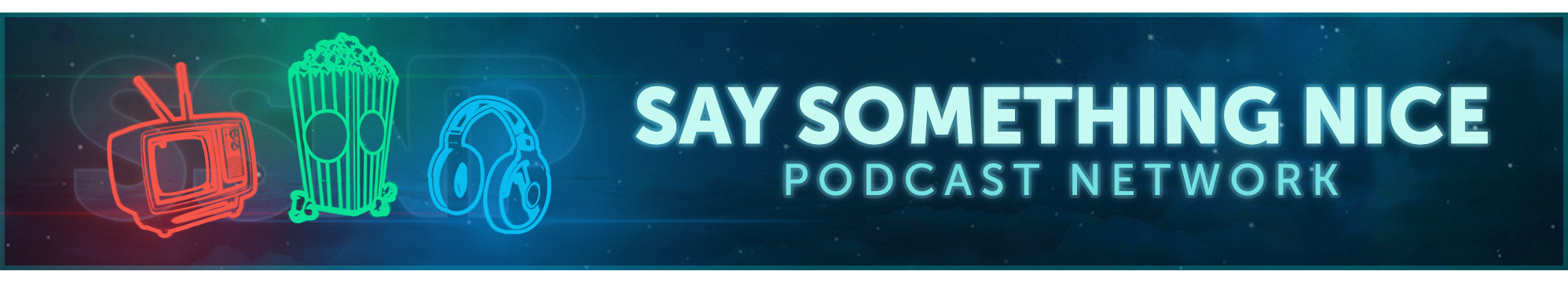 Say Something Nice Podcast – Film, TV & Music News, Reviews, and Discussion